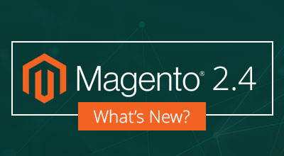 What's new in Magento 2.4