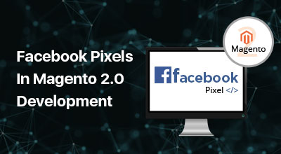 Facebook Pixels in Magento 2 Development